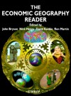 The Economic Geography Reader: Producing and Consuming Global Capitalism - John Bryson