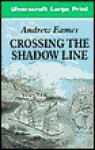 Crossing the Shadow Line - Andrew Eames