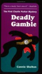 Deadly Gamble - Connie Shelton