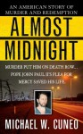 Almost Midnight: An American Story of Murder and Redemption (St. Martin's True Crime Library) - Michael W. Cuneo