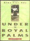 Under the Royal Palms: A Childhood in Cuba - Alma Flor Ada