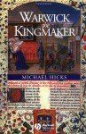 Warwick the Kingmaker - Michael Hicks