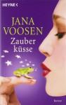Zauberküsse - Jana Voosen