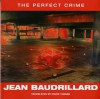 The Perfect Crime - Jean Baudrillard, Chris Turner