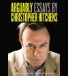 Arguably: Essays by Christopher Hitchens - Christopher Hitchens, Simon Prebble