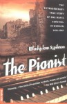The Pianist: The Extraordinary True Story of One Man's Survival in Warsaw, 1939-1945 - Wladyslaw Szpilman, Władysław Szpilman