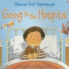 Going to the Hospital - Anne Civardi