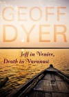Jeff in Venice, Death in Varanasi (Audio) - Geoff Dyer, Simon Vance