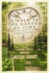 A Walk in the Garden of Time - John Tierney