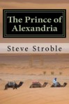 The Prince of Alexandria - Steve Stroble, Dino De Luca