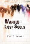 Wanted: Lost Souls - Carl L. Adams