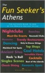 The Fun Seeker's Athens: The Ultimate Guide to One of the World's Hottest Cities - Coral Davenport, Jane Foster