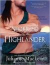 Seduced by the Highlander - Julianne MacLean, Antony Ferguson