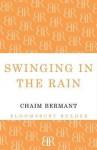 Swinging in the Rain. Chaim Bermant - Chaim Bermant