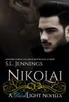 Nikolai: A Dark Light Novella - S.L. Jennings
