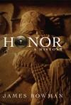 Honor: A History - James Bowman
