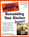 The Complete Idiot's Guide to Remodeling your Kitchen Illustrated - Gloria Graham Brunk, Michael Jones, Sue Kovach, Michael Wynn Jones