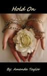 Hold On (Emily Dawson Novels) - Amanda Taylor