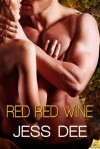 Red Red Wine - Jess Dee