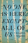 No One is Here Except All of Us - Ramona Ausubel