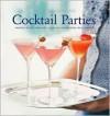 Cocktail Parties (Williams-Sonoma: Entertaining) - Georgeanne Brennan, Ben Masters, Chuck Williams, David Matheson
