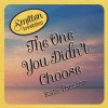 The One You Didn't Choose - Kate Forster