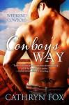 Cowboy's Way (Weekend Cowboys) - Cathryn Fox