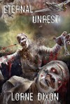 Eternal Unrest: A Novel Of Mummy Terror - Lorne Dixon, Nick Cato