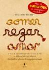 Comer, rezar, amar (Portuguese Edition) - Elizabeth Gilbert