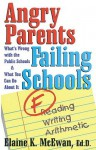 Angry Parents, Failing Schools - Elaine K. McEwan