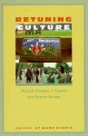 Retuning Culture: Musical Changes in Central and Eastern Europe - Mark Slobin