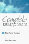 Complete Enlightenment: Translation And Commentary On The Sutra Of Complete Enlightenment - Shengyan