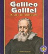 Galileo Galilei: A Life of Curiosity - Jennifer Boothroyd