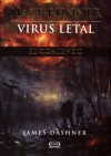 Virus Letal (Maze Runner, #0.5) - James Dashner