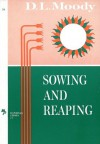 Sowing and Reaping (Colportage Library) - D.L. Moody