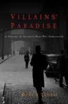 Villains' Paradise: A History of Britain's Underworld - Donald Thomas