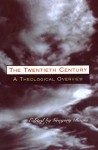 The Twentieth Century: A Theological Overview - Gregory Baum