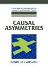 Causal Asymmetries - Daniel M. Hausman, Brian Skyrms, Ernest W. Adams
