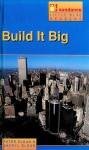 Build It Big: Focus, Designing, Making and Appraising - Peter Sloan, Sheryl Sloan