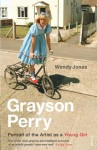 Grayson Perry: Portrait Of The Artist As A Young Girl - Wendy Jones, Grayson Perry