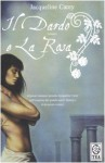 Il dardo e la rosa (Trilogia di Phèdre, #1) - Jacqueline Carey, Elisa Villa
