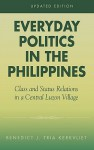Everyday Politics in the Philippines: Class and Status Relations in a Central Luzon Village - Benedict J. Kerkvliet