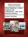 Oliver Newman, a New-England Tale (Unfinished): With Other Poetical Remains - Robert Southey