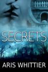 Secrets - Aris Whittier
