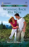 Winning Back His Wife - Barbara McMahon