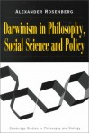Darwinism in Philosophy, Social Science and Policy - Alex Rosenberg
