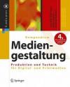 Kompendium Der Mediengestaltung: Produktion Und Technik Fur Digital- Und Printmedien - Joachim Bahringer, Peter Bühler, Patrick Schlaich