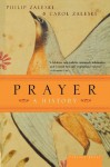 Prayer: A History - Philip Zaleski, Philip Zaleski