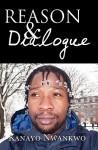 Reason & Dialogue - Kanayo Nwankwo