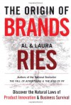 The Origin of Brands: How Product Evolution Creates Endless Possibilities for New Brands - Al Ries, Laura Ries